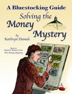 Bluestocking Guide to Solving the Money Mystery